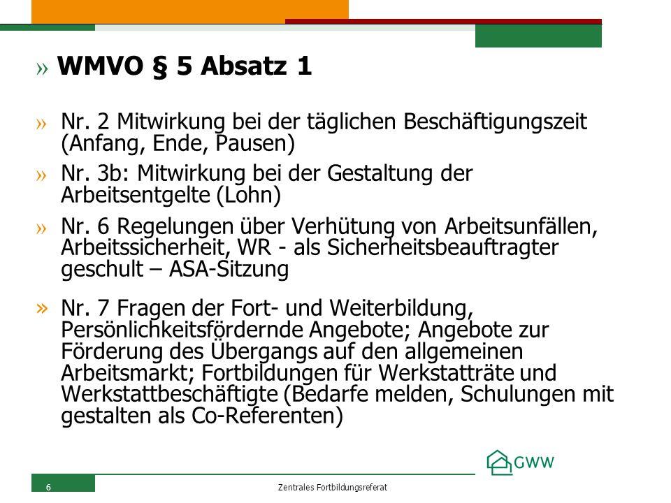 Zentrales Fortbildungsreferat6 » WMVO § 5 Absatz 1 » Nr.