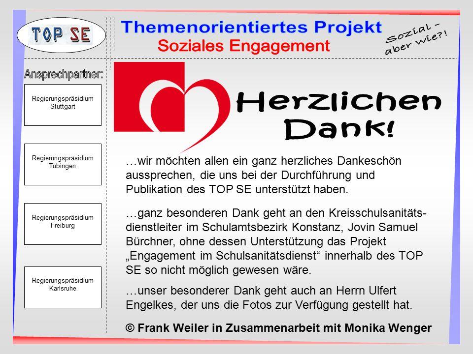 Regierungspräsidium Stuttgart Regierungspräsidium Tübingen Regierungspräsidium Freiburg Regierungspräsidium Karlsruhe …wir möchten allen ein ganz herz