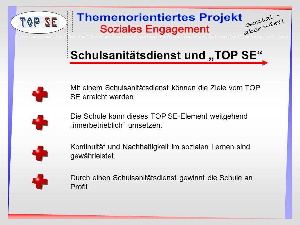 """Schulsanitätsdienst und """"TOP SE"""" Mit einem Schulsanitätsdienst können die Ziele vom TOP SE erreicht werden. Die Schule kann dieses TOP SE-Element weit"""