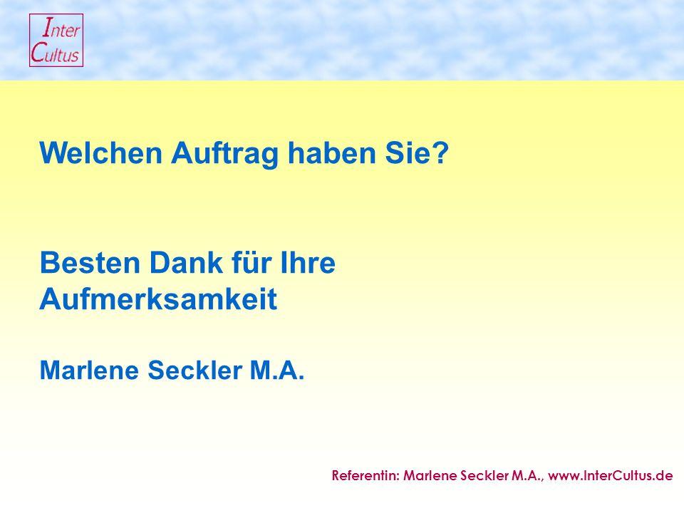 Welchen Auftrag haben Sie. Besten Dank für Ihre Aufmerksamkeit Marlene Seckler M.A.