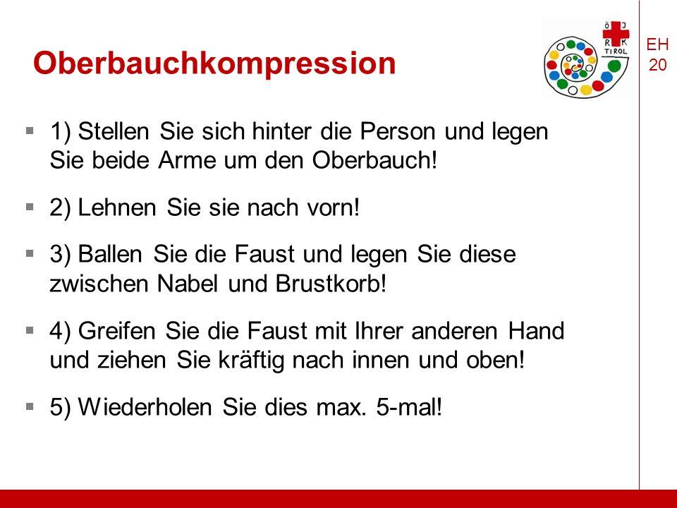 EH 20 Oberbauchkompression  1) Stellen Sie sich hinter die Person und legen Sie beide Arme um den Oberbauch.