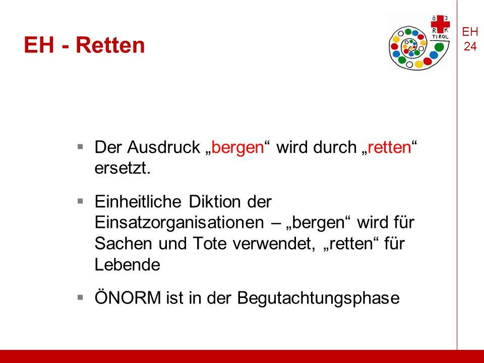 """EH 24 EH - Retten  Der Ausdruck """"bergen wird durch """"retten ersetzt."""