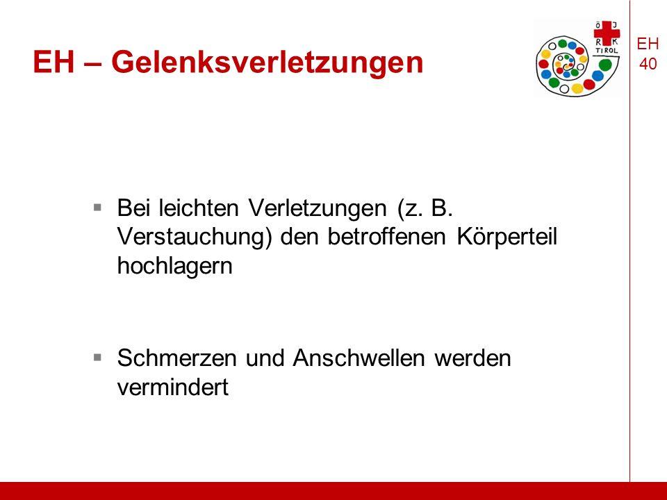 EH 40 EH – Gelenksverletzungen  Bei leichten Verletzungen (z.