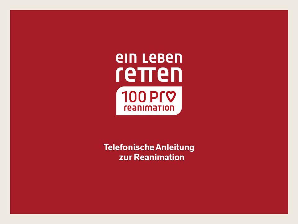 """""""Atmet der Patient? Wenn """"ja : Atmet er normal? 30.05.2016Telefonische Anleitung zur Reanimation21"""