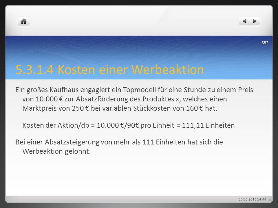 5.3.1.4 Kosten einer Werbeaktion Ein großes Kaufhaus engagiert ein Topmodell für eine Stunde zu einem Preis von 10.000 € zur Absatzförderung des Produ