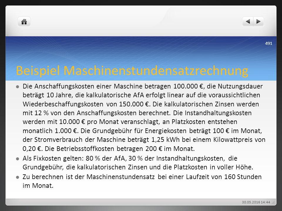 Beispiel Maschinenstundensatzrechnung Die Anschaffungskosten einer Maschine betragen 100.000 €, die Nutzungsdauer beträgt 10 Jahre, die kalkulatorisch