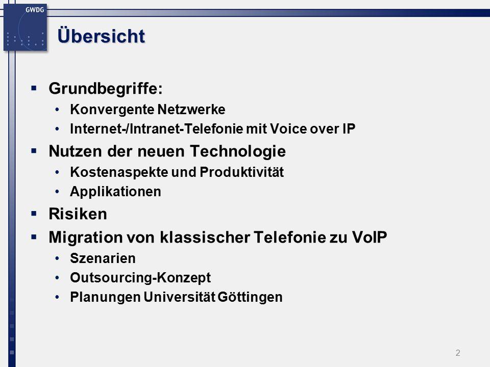 2 Übersicht  Grundbegriffe: Konvergente Netzwerke Internet-/Intranet-Telefonie mit Voice over IP  Nutzen der neuen Technologie Kostenaspekte und Produktivität Applikationen  Risiken  Migration von klassischer Telefonie zu VoIP Szenarien Outsourcing-Konzept Planungen Universität Göttingen