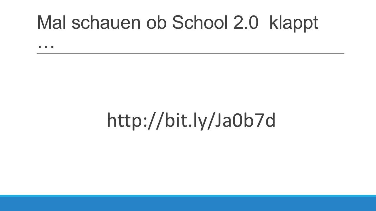 Mal schauen ob School 2.0 klappt … http://bit.ly/Ja0b7d