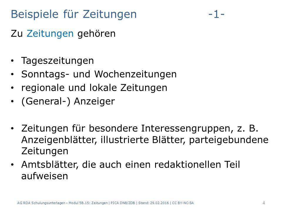 Beispiele für Zeitungen-2- AG RDA Schulungsunterlagen – Modul 5B.15: Zeitungen | PICA DNB/ZDB | Stand: 29.02.2016 | CC BY-NC-SA 5 PICARDAElementErfassung 40002.3.2HaupttitelDer @Tagesspiegel 40002.3.2HaupttitelGeneralanzeiger für Dortmund und Provinz 40002.3.2HaupttitelLe @démocrate du Midi Westfalen 40002.3.2HaupttitelSaturday evening post 40002.3.2HaupttitelKölner Stadt-Anzeiger