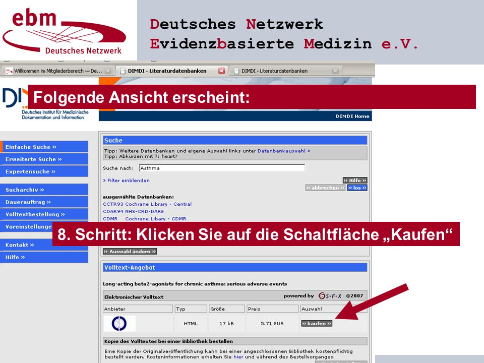 Deutsches Netzwerk Evidenzbasierte Medizin e.V. Folgende Ansicht erscheint: 8.