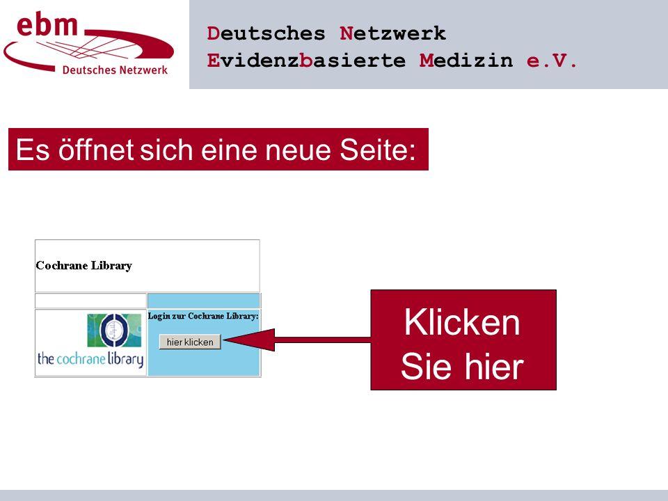 Deutsches Netzwerk Evidenzbasierte Medizin e.V. Klicken Sie hier Es öffnet sich eine neue Seite: