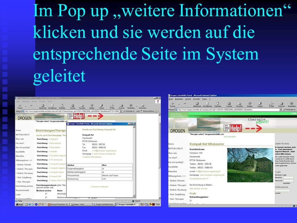"""Im Pop up """"weitere Informationen klicken und sie werden auf die entsprechende Seite im System geleitet"""