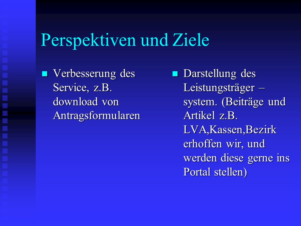 Perspektiven und Ziele Verbesserung des Service, z.B.