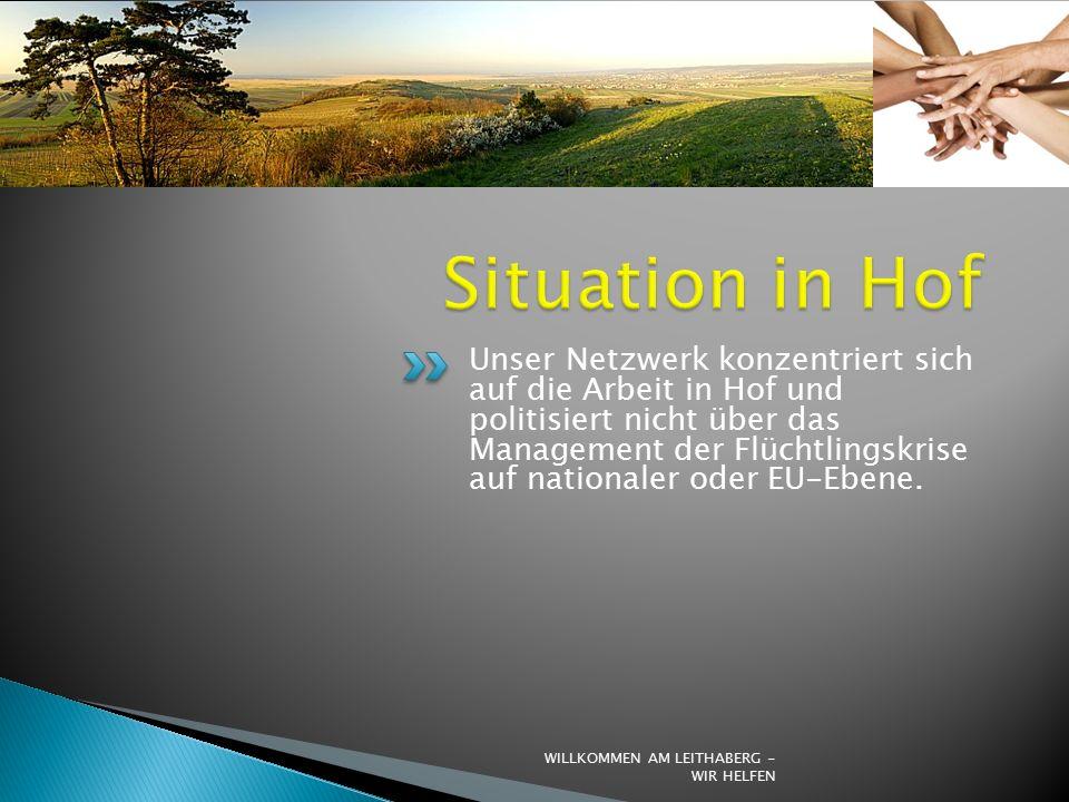 Unser Netzwerk konzentriert sich auf die Arbeit in Hof und politisiert nicht über das Management der Flüchtlingskrise auf nationaler oder EU-Ebene.