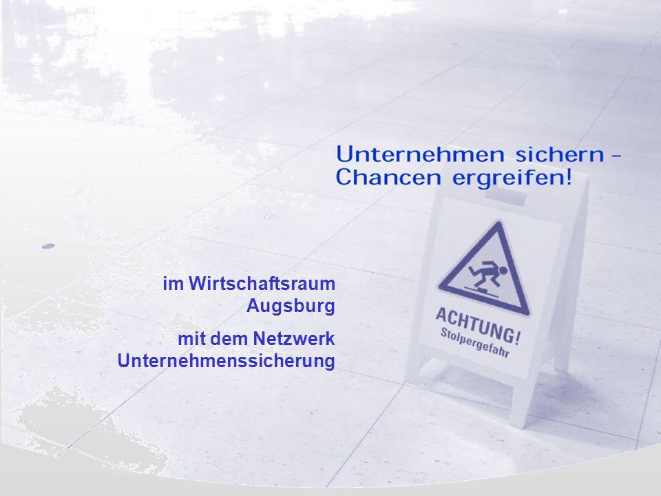 im Wirtschaftsraum Augsburg mit dem Netzwerk Unternehmenssicherung