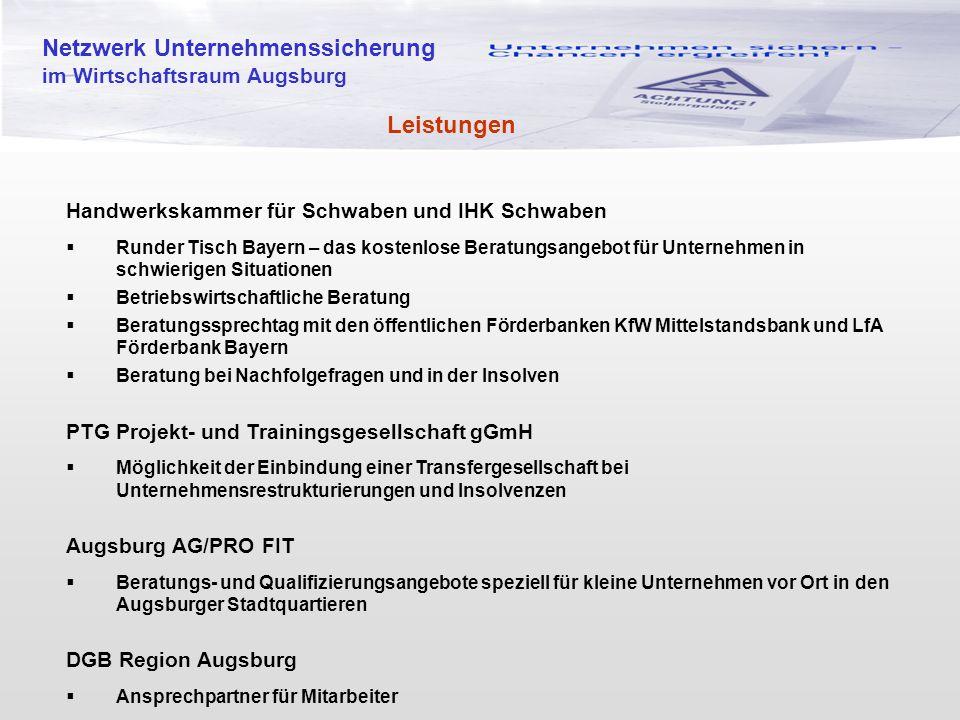Netzwerk Unternehmenssicherung im Wirtschaftsraum Augsburg Leistungen Handwerkskammer für Schwaben und IHK Schwaben  Runder Tisch Bayern – das kosten