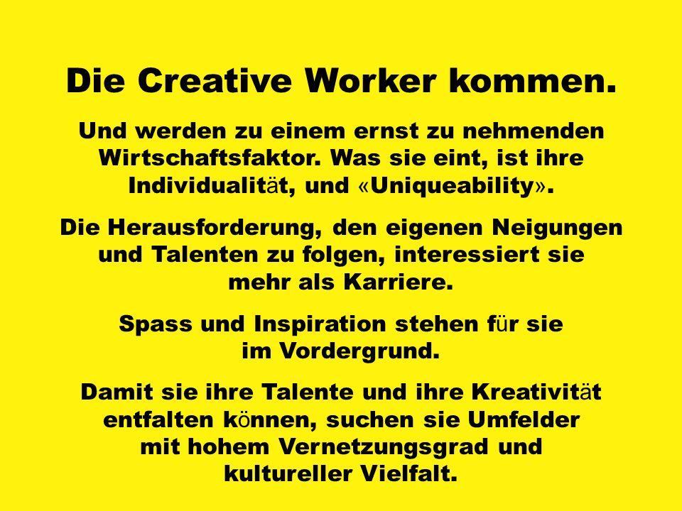 Die Creative Worker kommen.Und werden zu einem ernst zu nehmenden Wirtschaftsfaktor.