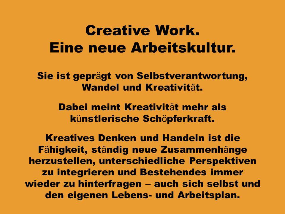 Creative Work. Eine neue Arbeitskultur.