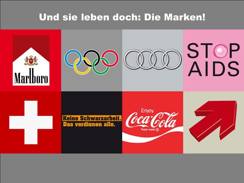 Und sie leben doch: Die Marken!