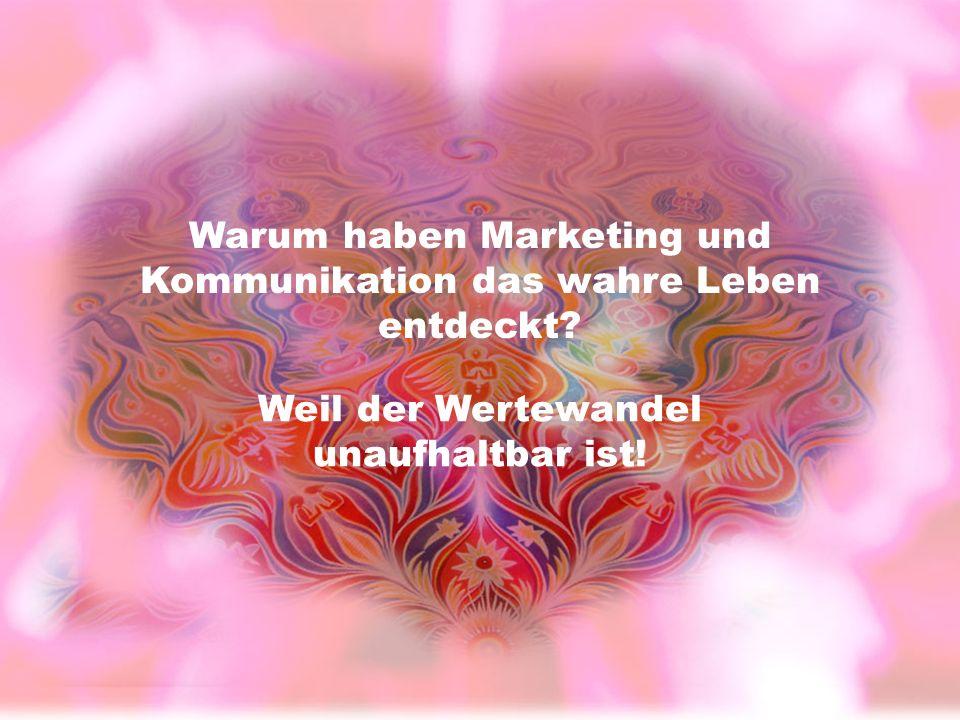 Warum haben Marketing und Kommunikation das wahre Leben entdeckt.