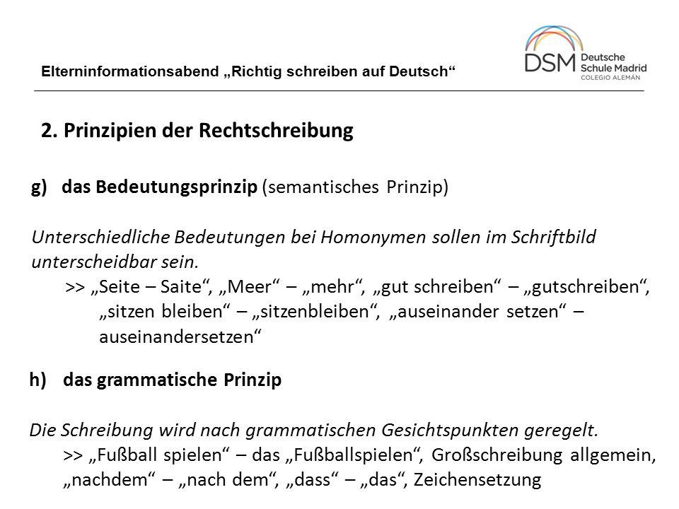 """Elterninformationsabend """"Richtig schreiben auf Deutsch"""" 2. Prinzipien der Rechtschreibung g) das Bedeutungsprinzip (semantisches Prinzip) Unterschiedl"""