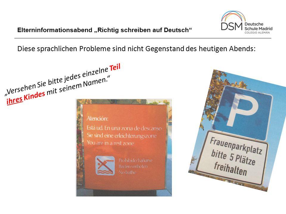 """Elterninformationsabend """"Richtig schreiben auf Deutsch Auch folgende sprachliche Probleme werden heute nicht thematisiert:"""