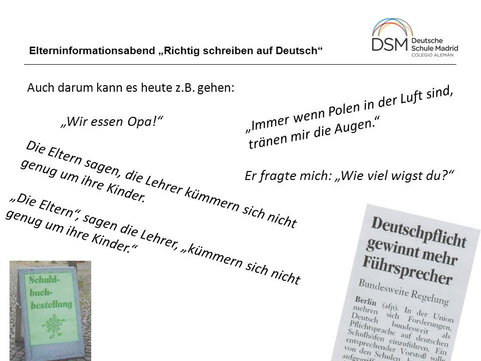"""Elterninformationsabend """"Richtig schreiben auf Deutsch Auch darum kann es heute am Rande gehen:"""
