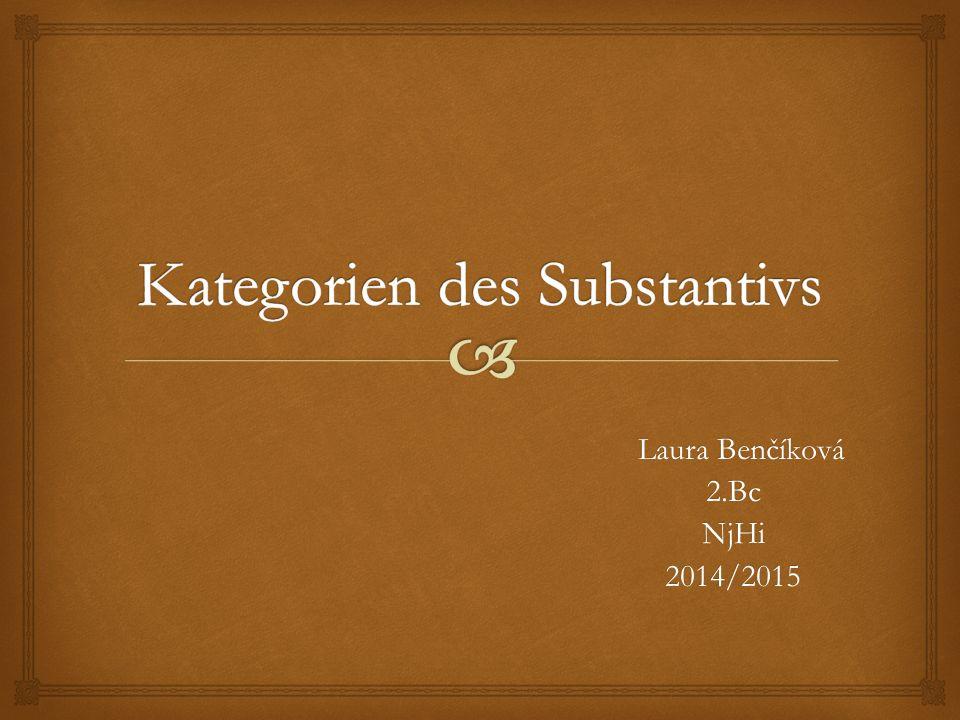 Laura Benčíková Laura Benčíková 2.Bc 2.Bc NjHi NjHi 2014/2015 2014/2015