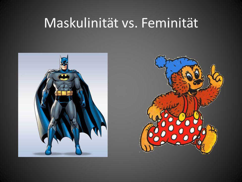 Maskulinität vs. Feminität