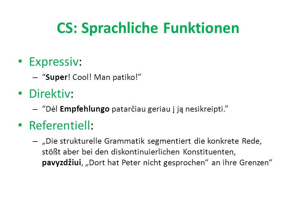 CS: Sprachliche Funktionen Expressiv: – Super. Cool.