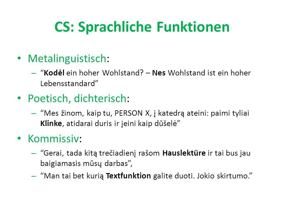 CS: Sprachliche Funktionen Metalinguistisch: – Kodėl ein hoher Wohlstand.