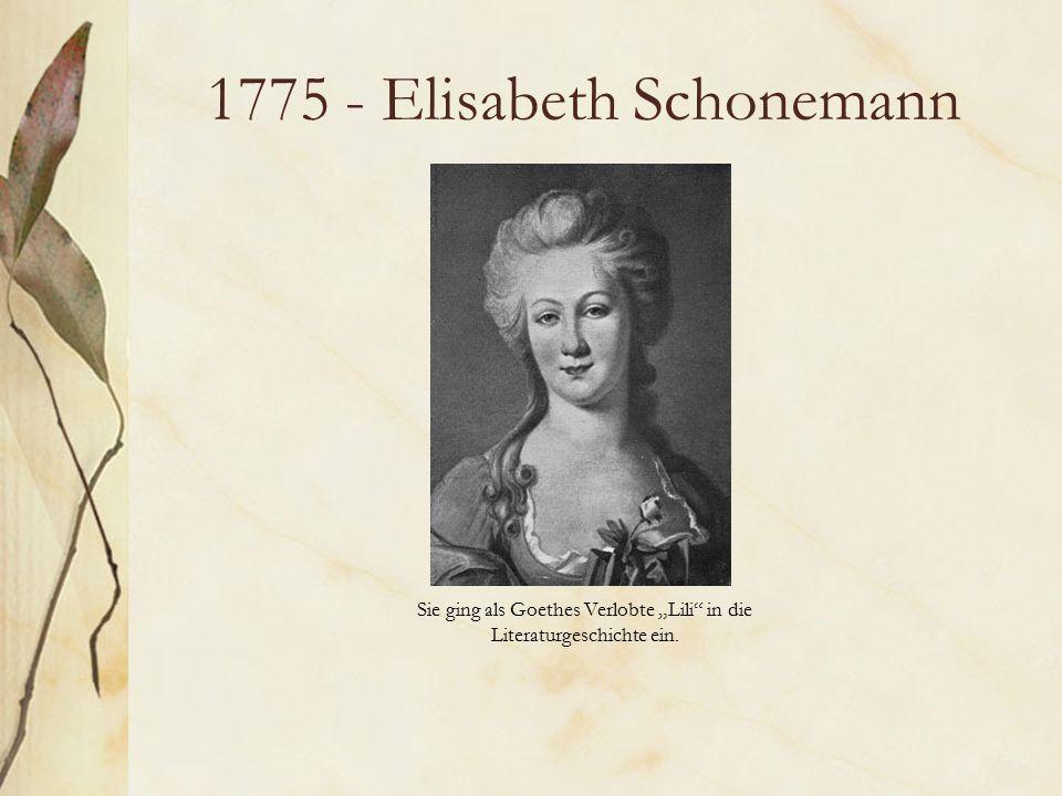 """1775 - Elisabeth Schonemann Sie ging als Goethes Verlobte """"Lili in die Literaturgeschichte ein."""