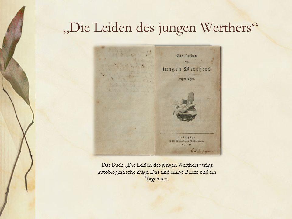 """""""Die Leiden des jungen Werthers Das Buch """"Die Leiden des jungen Werthers trägt autobiografische Züge."""