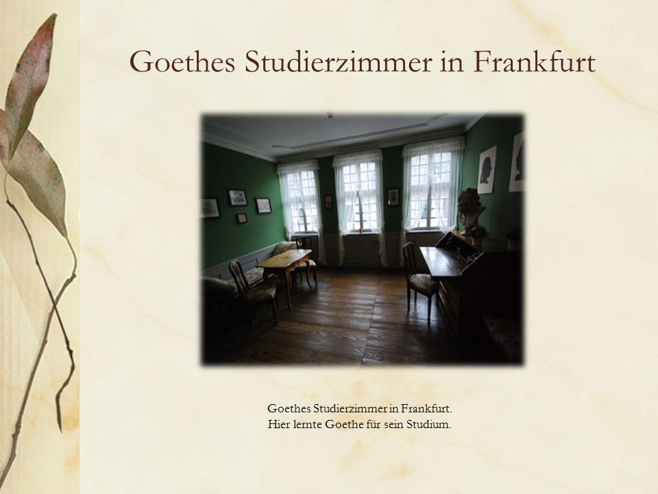 Goethes Studierzimmer in Frankfurt Goethes Studierzimmer in Frankfurt.