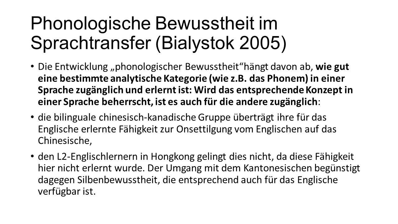 """Phonologische Bewusstheit im Sprachtransfer (Bialystok 2005) Die Entwicklung """"phonologischer Bewusstheit""""hängt davon ab, wie gut eine bestimmte analyt"""