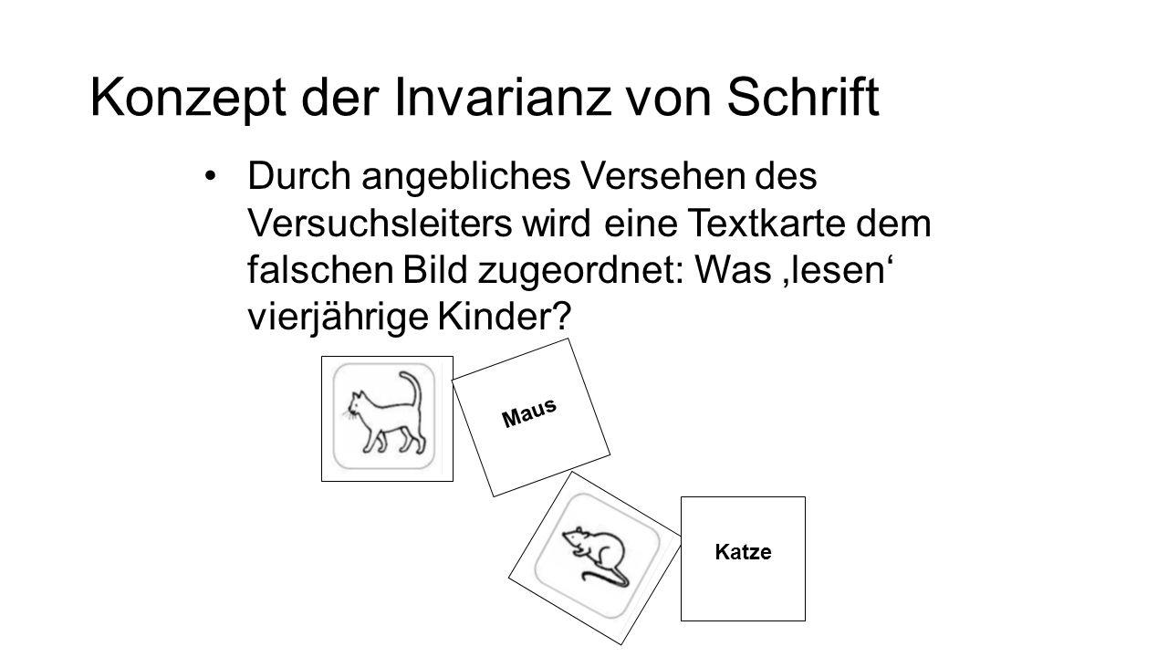 Konzept der Invarianz von Schrift Maus Katze Durch angebliches Versehen des Versuchsleiters wird eine Textkarte dem falschen Bild zugeordnet: Was 'lesen' vierjährige Kinder