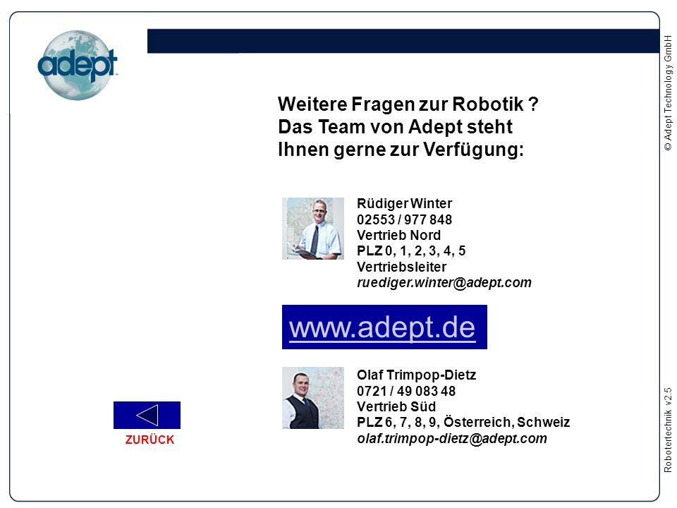 Robotertechnikv2.5 © Adept Technology GmbH Olaf Trimpop-Dietz 0721 / 49 083 48 Vertrieb Süd PLZ 6, 7, 8, 9, Österreich, Schweiz olaf.trimpop-dietz@ade