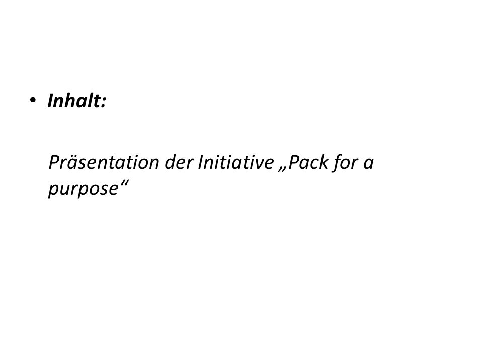 "Inhalt: Präsentation der Initiative ""Pack for a purpose"