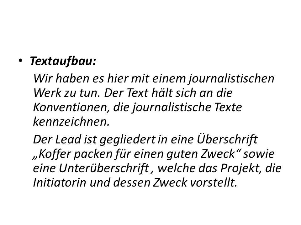Textaufbau: Wir haben es hier mit einem journalistischen Werk zu tun.