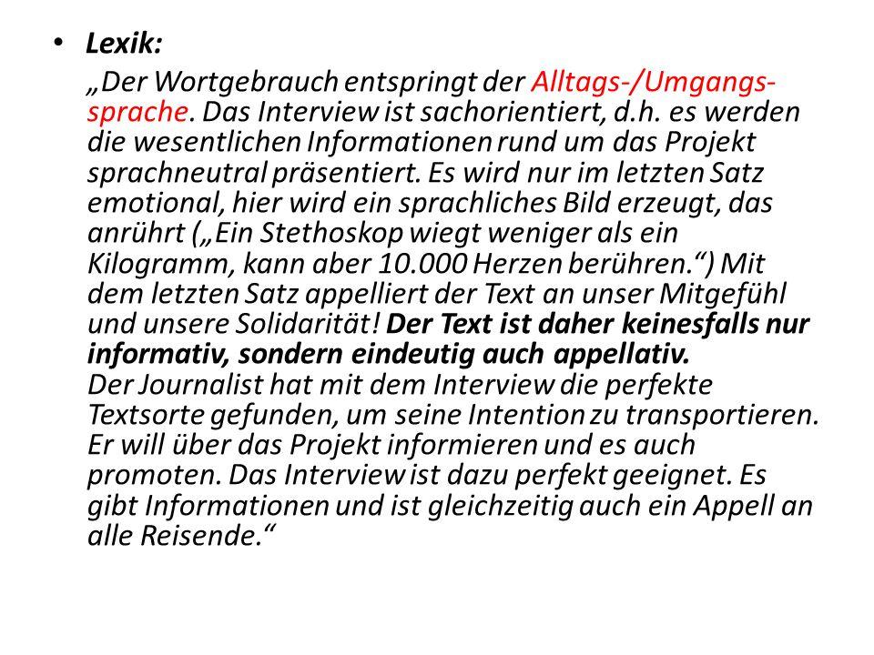 "Lexik: ""Der Wortgebrauch entspringt der Alltags-/Umgangs- sprache."