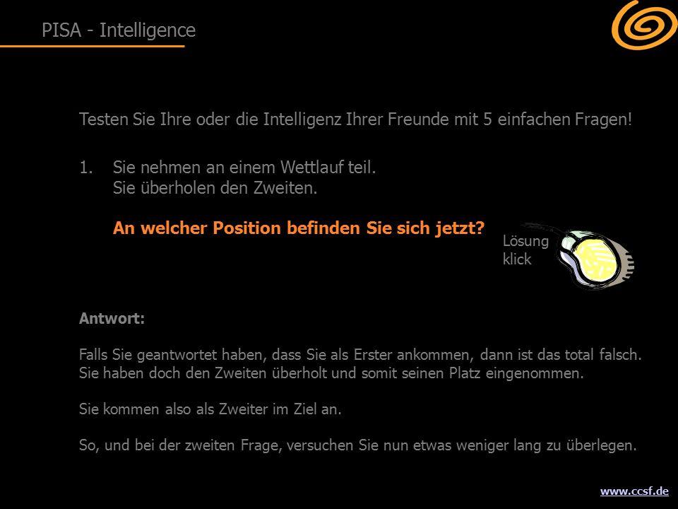www.ccsf.de Testen Sie Ihre oder die Intelligenz Ihrer Freunde mit 5 einfachen Fragen.