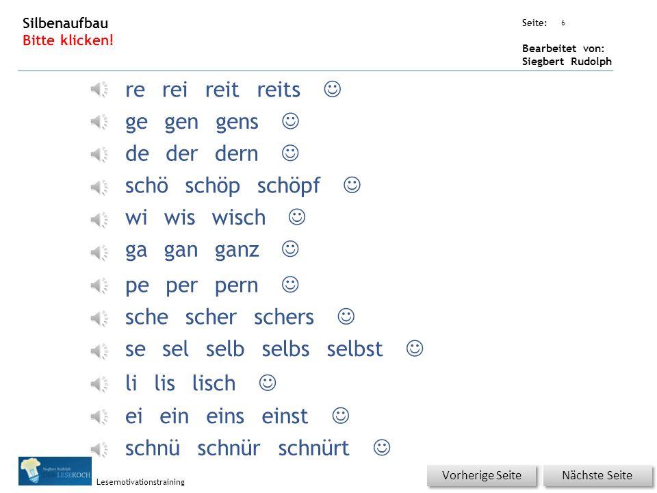 Übungsart: Seite: Bearbeitet von: Siegbert Rudolph Lesemotivationstraining 6 Silbenaufbau Bitte klicken.