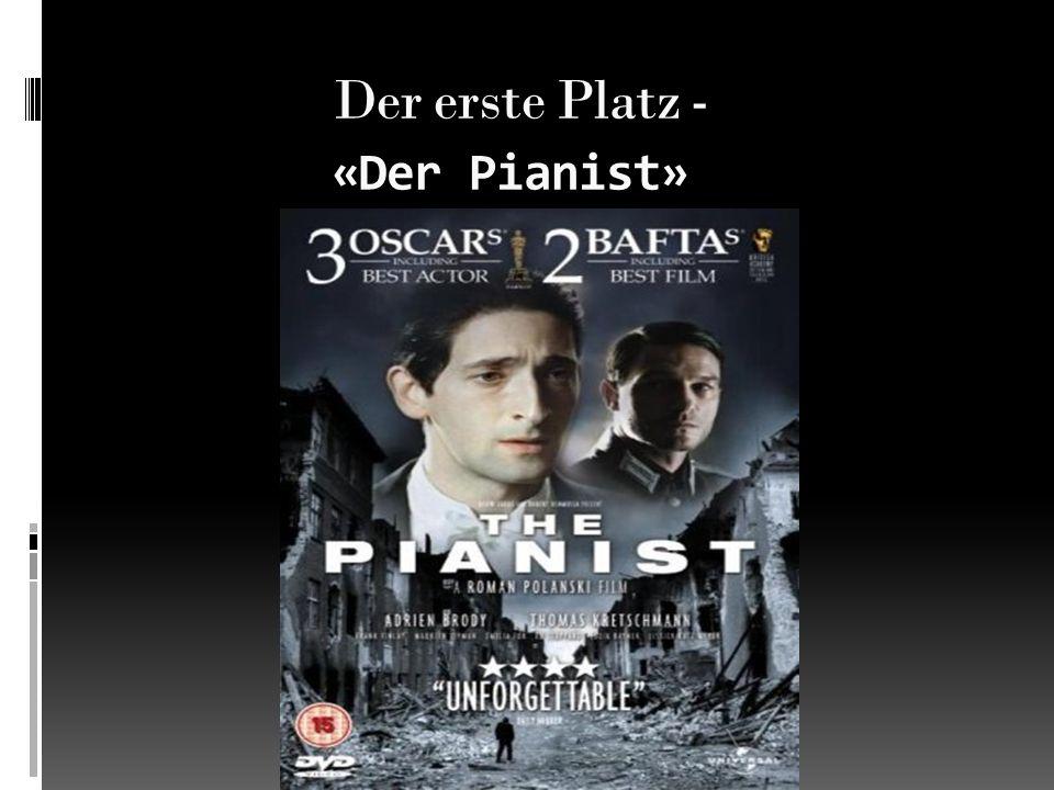  Erscheinungsjahr – 2002  Länge - 143 Minuten  Regie - Roman Polański Die Beschreibung des Filmes: Der Film ist nach der Autobiografie Wladislaws Schpilmana, einen der besten Klavierspieler Polens in 30 Jahren des vorigen Jahrhunderts abgenommen.
