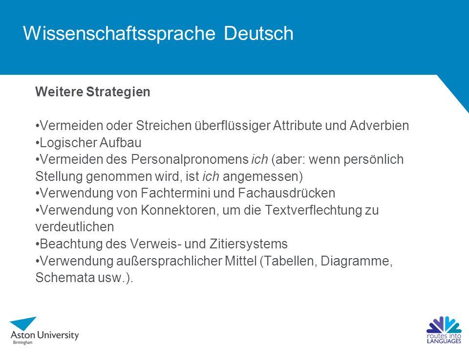 Wissenschaftssprache Deutsch Weitere Strategien Vermeiden oder Streichen überflüssiger Attribute und Adverbien Logischer Aufbau Vermeiden des Personal