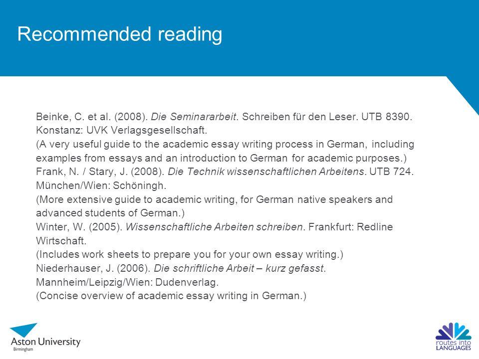 Beinke, C. et al. (2008). Die Seminararbeit. Schreiben für den Leser. UTB 8390. Konstanz: UVK Verlagsgesellschaft. (A very useful guide to the academi