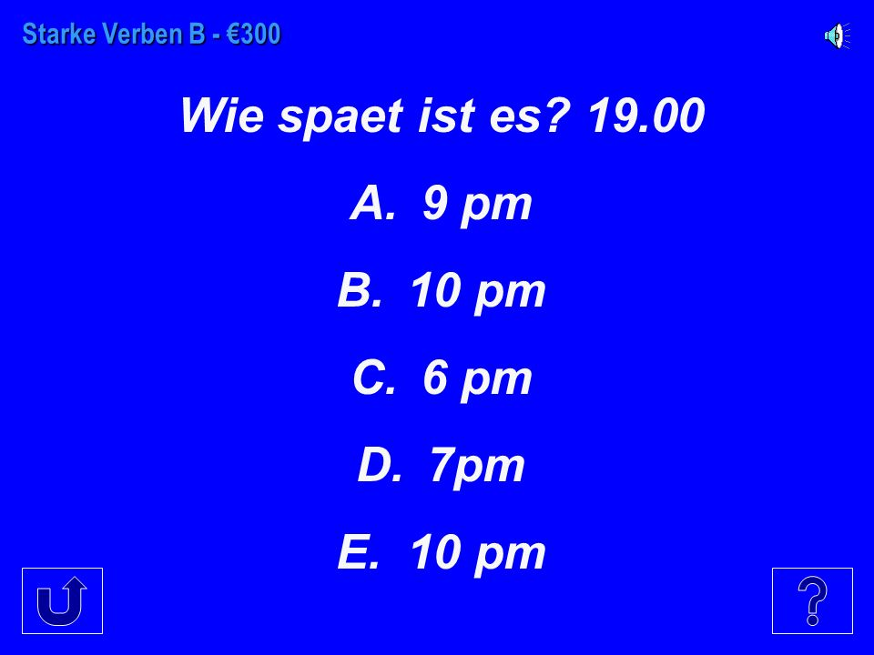 Starke Verben B - €200 When changing something past noon to a 24-Stunden Uhr (clock) you add what.