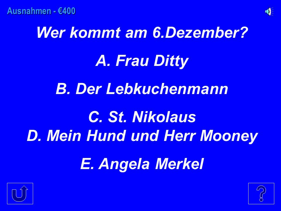Ausnahmen - €300 Was bringt St. Nikolaus. A. Lebkuchen B.