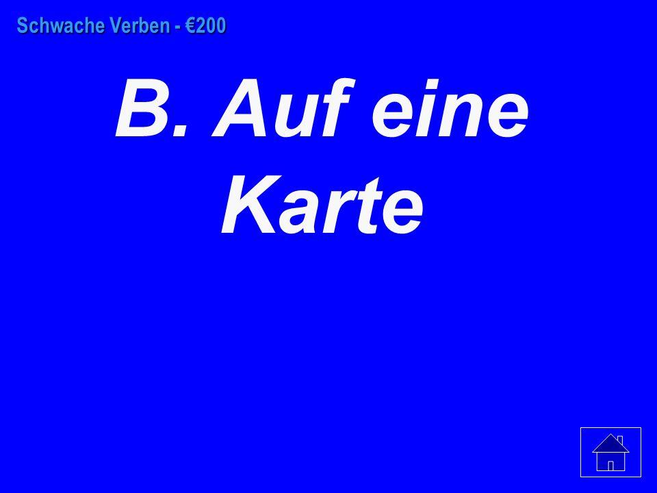 Schwache Verben - €100 D. Ein Spezi