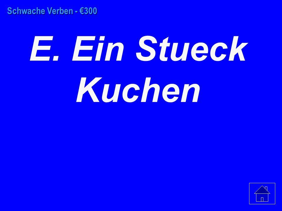 Schwache Verben - €200 B. Auf eine Karte