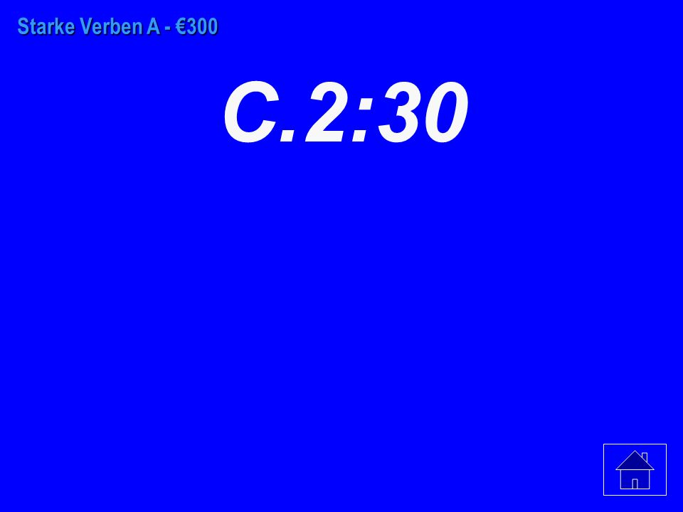 Starke Verben A - €200 C. It is 11:55.